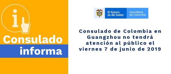 Consulado de Colombia en Guangzhou no tendrá atención al público el viernes 7 de junio