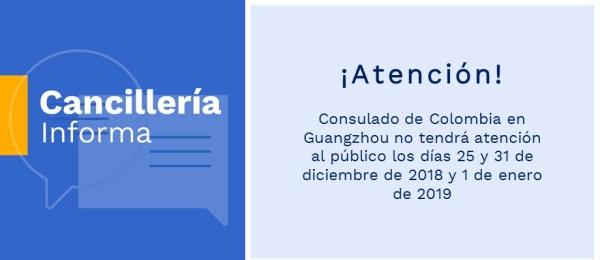 Consulado de Colombia en Guangzhou no tendrá atención al público los días 25 y 31 de diciembre de 2018 y 1 de enero