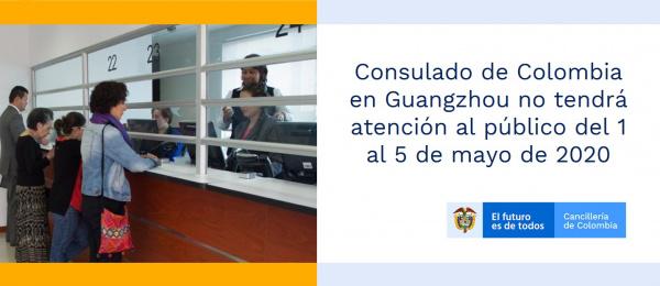 Consulado de Colombia en Guangzhou no tendrá atención al público del 1 al 5 de mayo de 2020