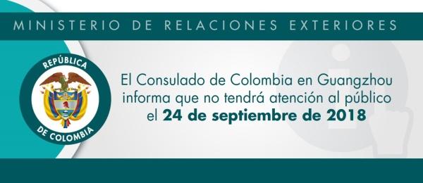 El Consulado de Colombia en Guangzhou informa que no tendrá atención al público el 24 de septiembre de 2018